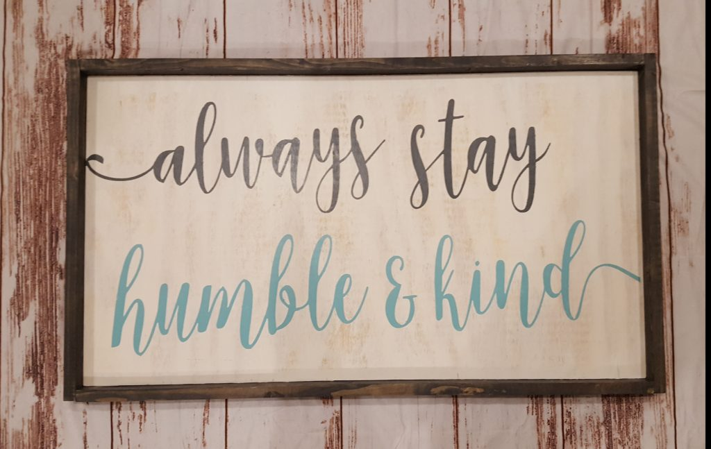 471 - EXTRA LARGE - always stay humble and kind