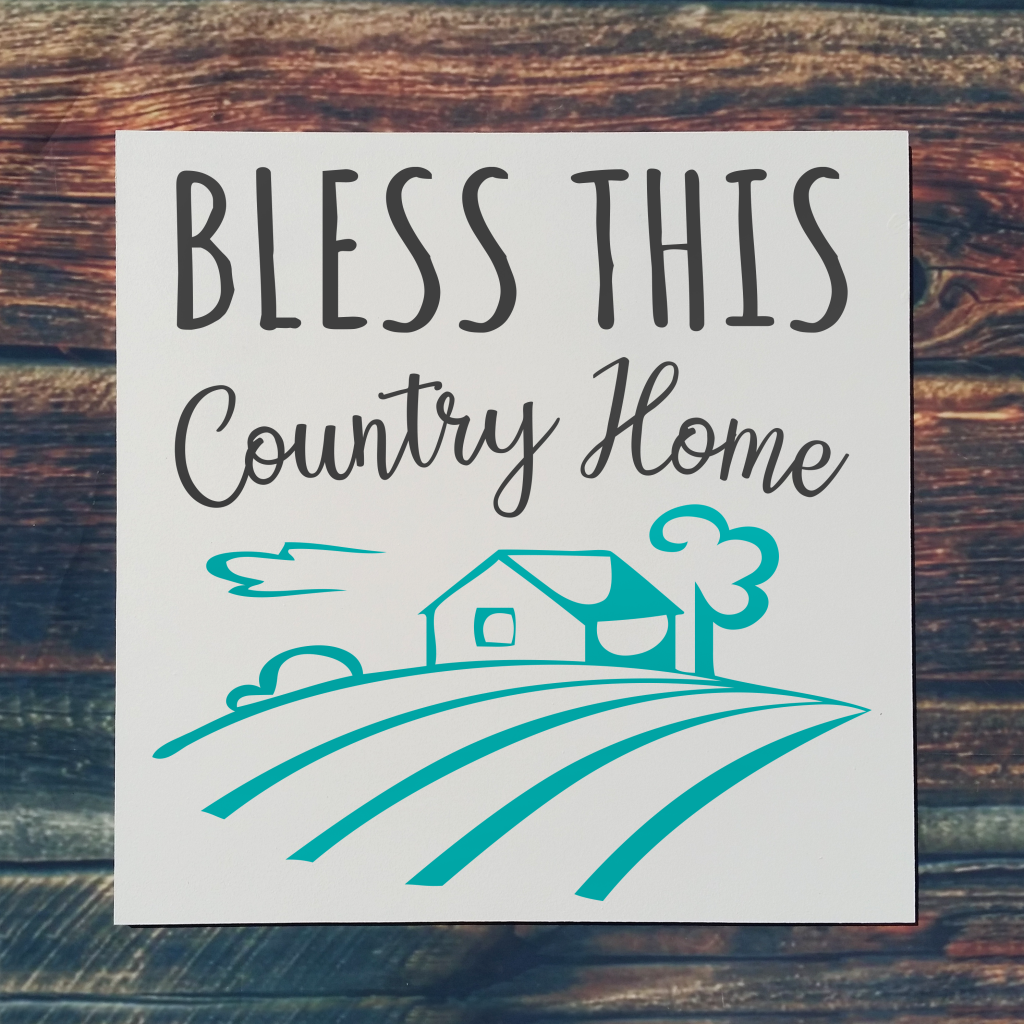 541 - Bless This Country Home