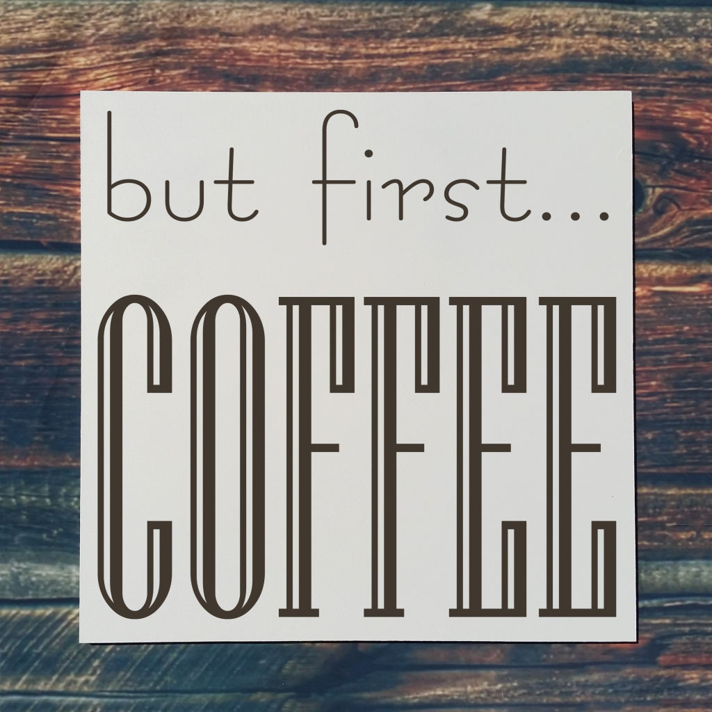 507 - But First Coffee
