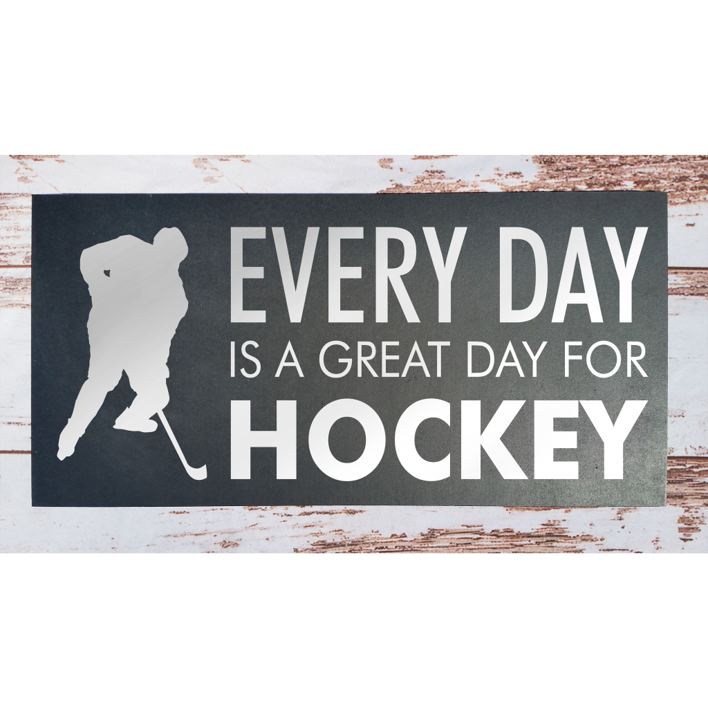 Every Day is a Great Day for Hockey on 24x12 board