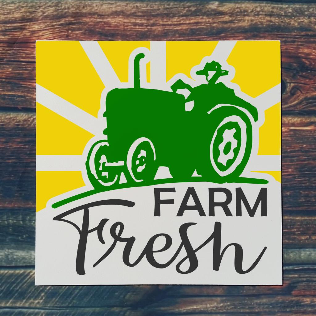 Farm Fresh with tractor on 16x16 board