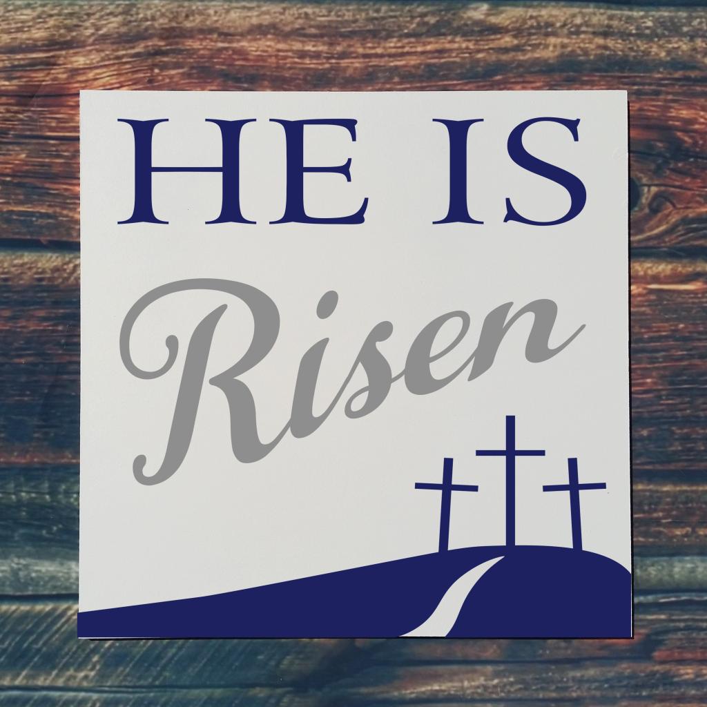 710 - He Is Risen