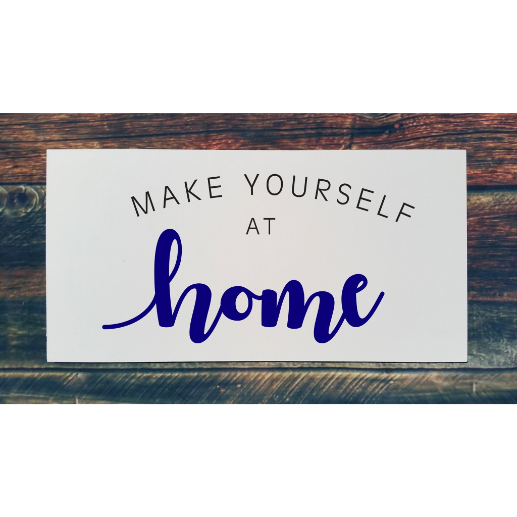 """""""Make yourself at home"""" on 24x12 board"""
