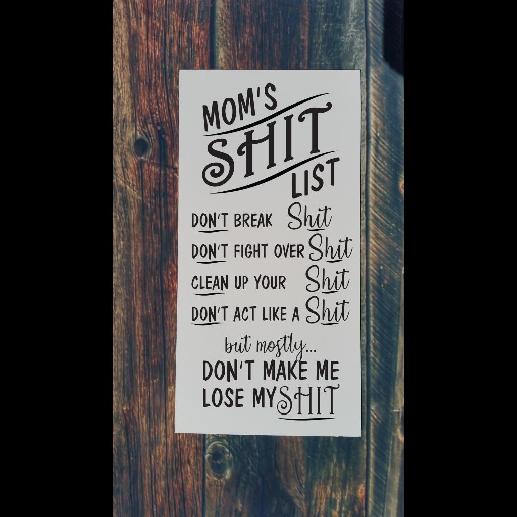 Mom's shit list on 24x12 board