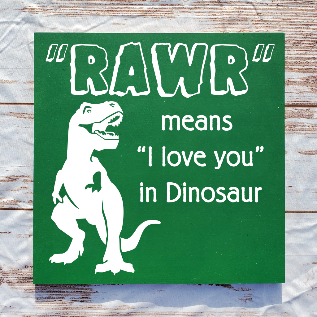 """""""Rawr means I love you in dinosaur"""" with T-rex on 16x16 board"""