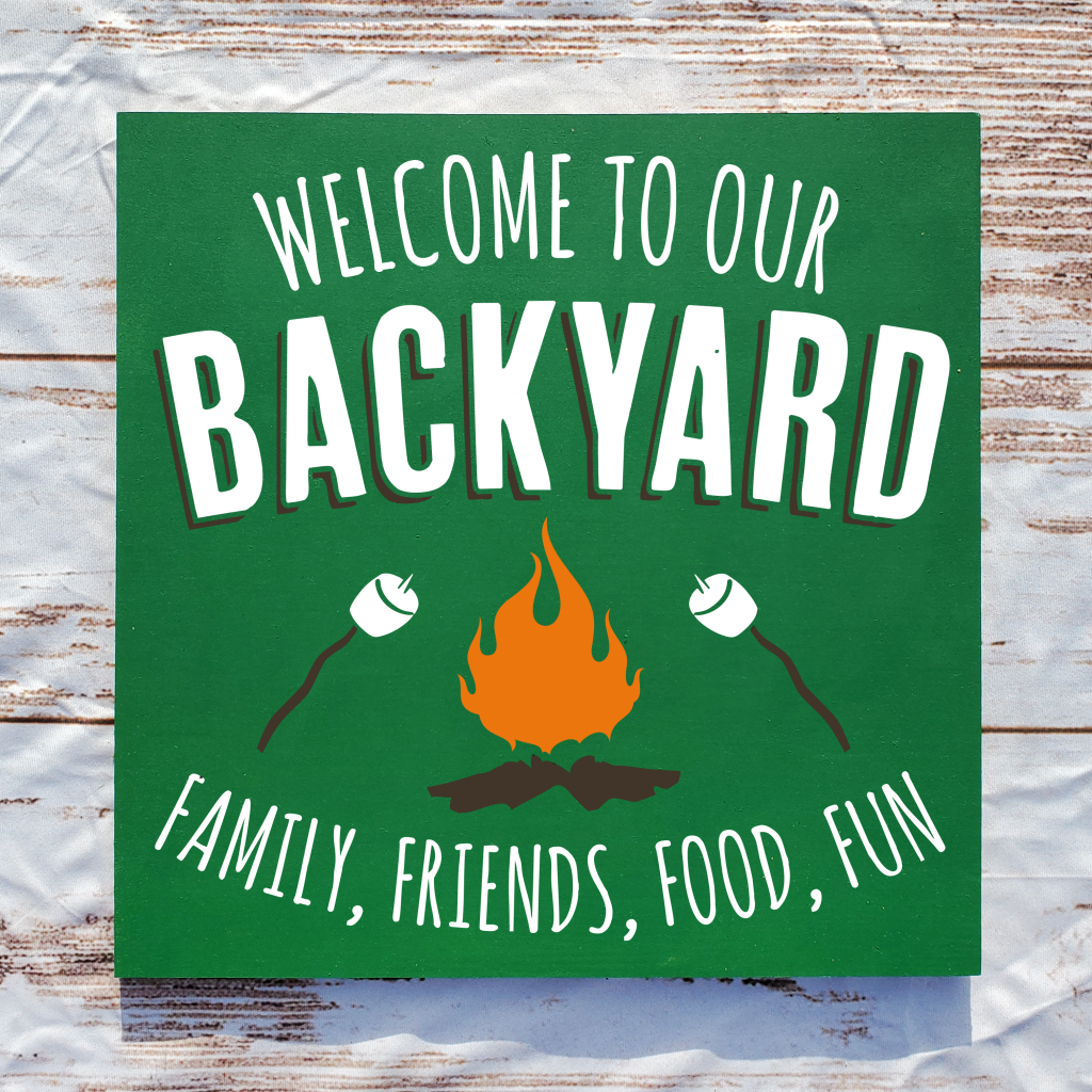 """""""Welcome to our backyard family, friends, food, fun"""" with campfire and marshmallows on 16x16 board"""